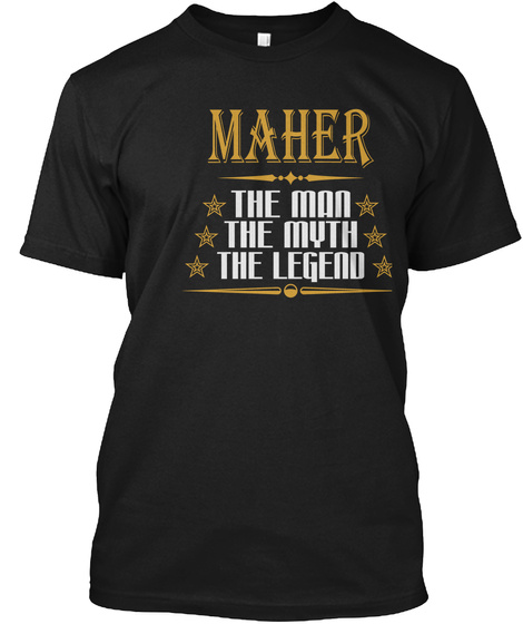 Maher The Man The Myth The Legend Black T-Shirt Front