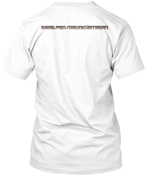 Drunk Veteran Gear White T-Shirt Back