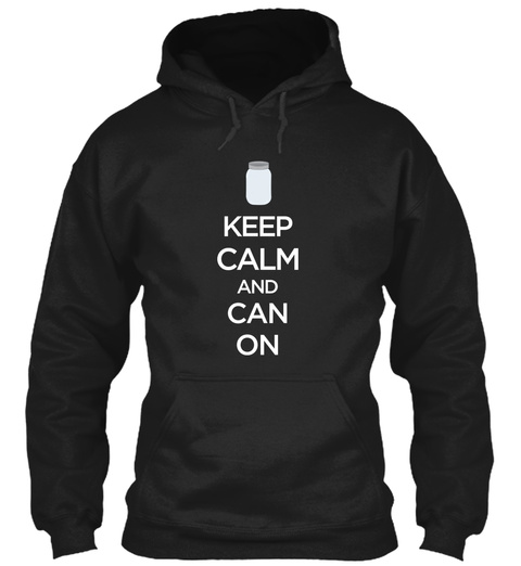 Keep Calm And Can On Canning Black T-Shirt Front