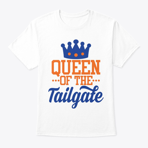 Queen Of The Tailgate White T-Shirt Front