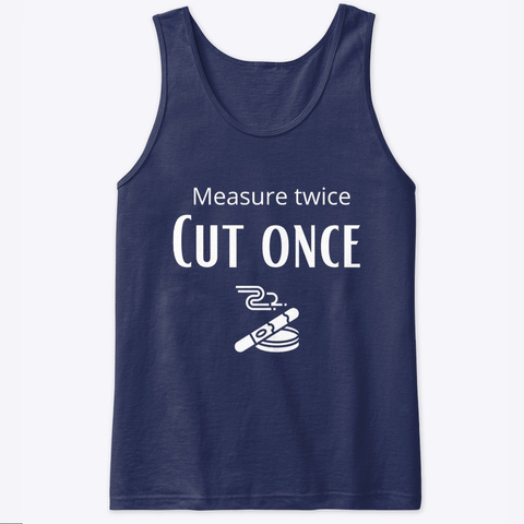 Measure Twice, Cut Once Cigar Shirt Navy T-Shirt Front