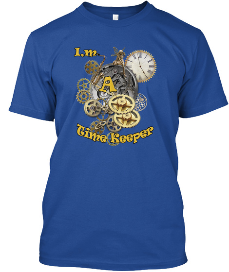 I,M A Time Keeper Deep Royal T-Shirt Front