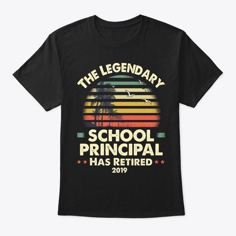 2019 Retired School Principal Gift Black T-Shirt Front