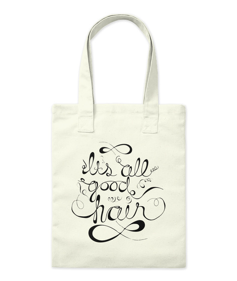It's All Good Hair Tote Natural T-Shirt Front