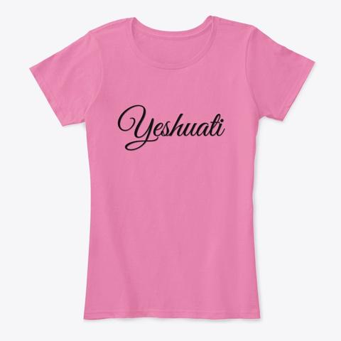 Yeshuati  (My Salvation)   Tshirt True Pink T-Shirt Front
