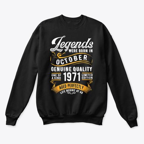 Legends Were Born In October 1971 Black T-Shirt Front