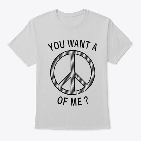 You Want A Hippie Of Me Light Steel T-Shirt Front