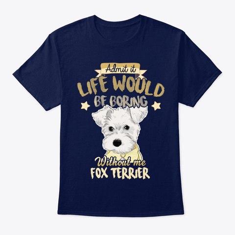 Dog Life Would Be Boring Without Me Navy T-Shirt Front