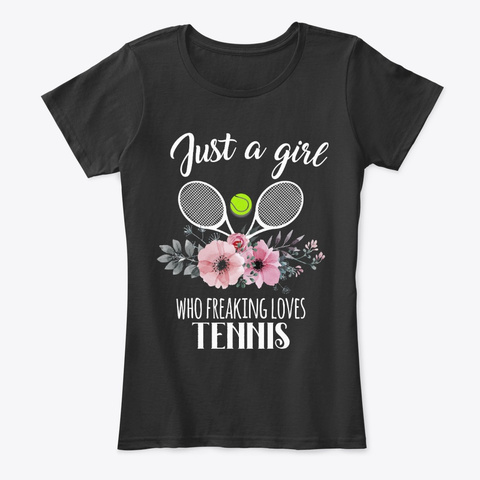 Just Girl Freaking Loves Tennis Black T-Shirt Front