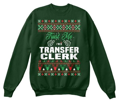 Trust Me I'm A Transfer Clerk Deep Forest  T-Shirt Front