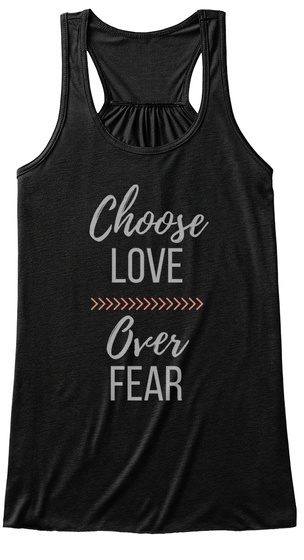 Choose Love Over Fear Black T-Shirt Front