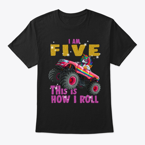 I'm 5 This Is How I Roll Unicorn Monster Black T-Shirt Front