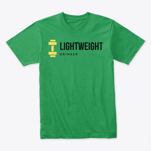 Lightweight Drinker Kelly Green T-Shirt Front
