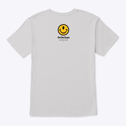 Smileclops™ Freakin Happy Light Steel T-Shirt Back