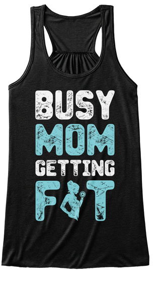 Busy Mom Getting Fit Black Women's Tank Top Front