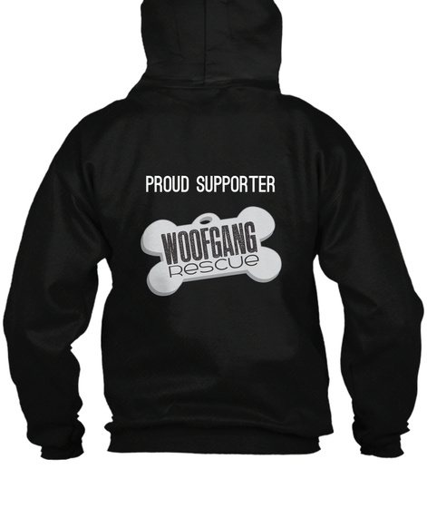 Proud Supporter Woofgang Rescue Black T-Shirt Back