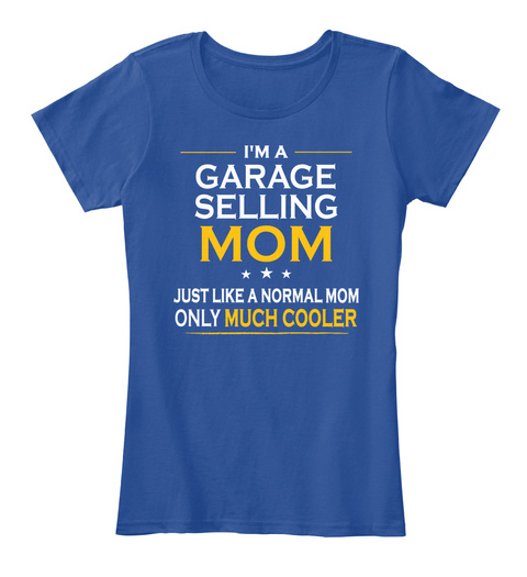 Garage Selling Mom Only Much Cooler Gift Products From