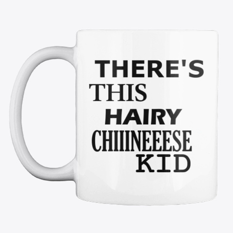 Hairy Chinese Kid Pilkington Mug White T-Shirt Front