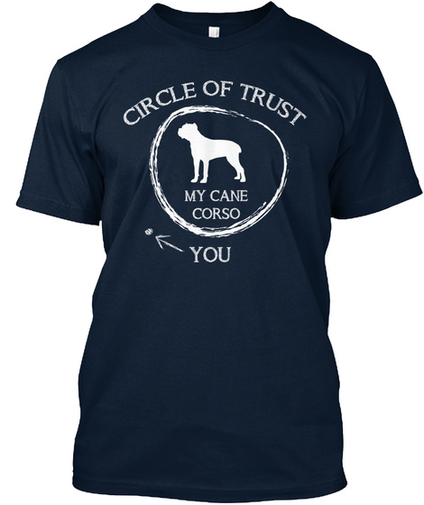 Circle Of Trust My Cane Corso You New Navy T-Shirt Front
