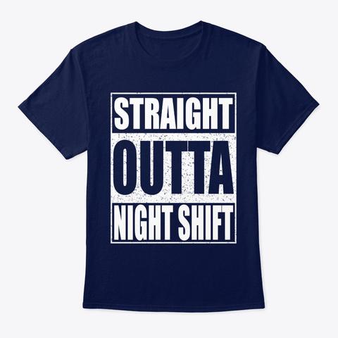 Nurse Straight Outta Night Shift Navy T-Shirt Front