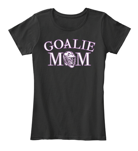 Goalie Mom Black T-Shirt Front