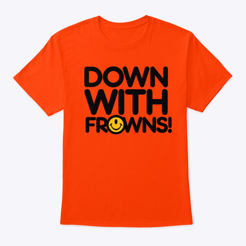 Smileclops™ Down With Frowns! Orange T-Shirt Front