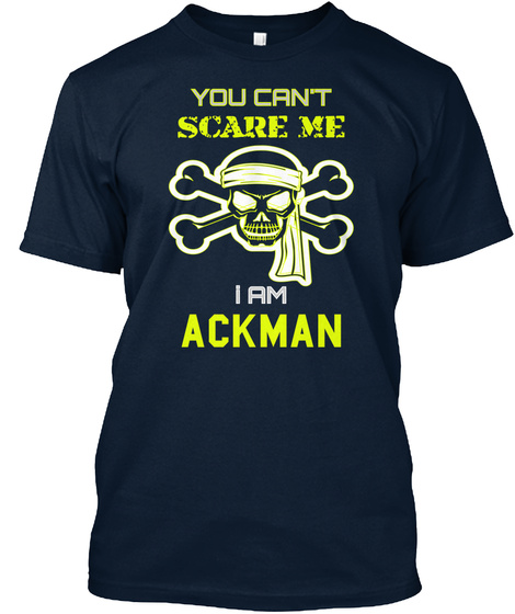 You Can't Scare Me I Am Ackman New Navy T-Shirt Front