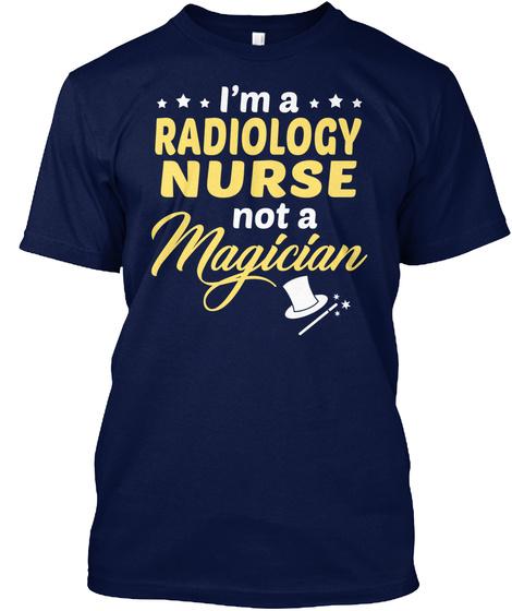 Radiology Nurse   Not Magician Navy T-Shirt Front