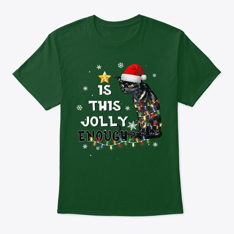 Christmas Is This Jolly Enough Noel Cat Deep Forest T-Shirt Front