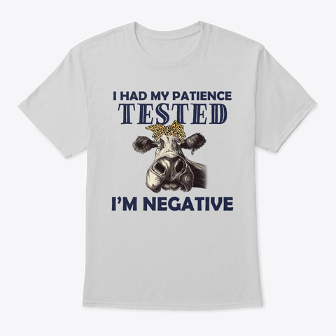 Cow I Had My Patience Tested Light Steel T-Shirt Front