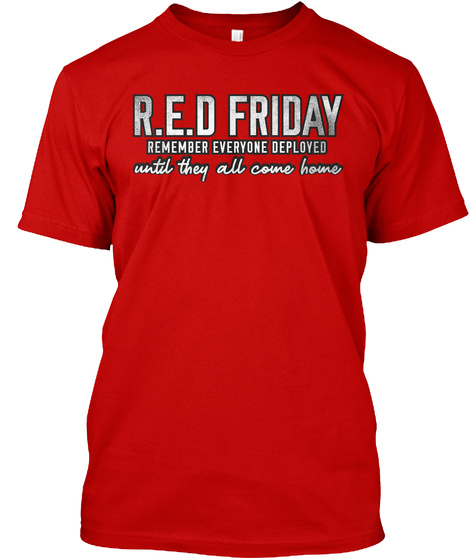 Red Friday Support Our Troops T Shirt! Classic Red T-Shirt Front