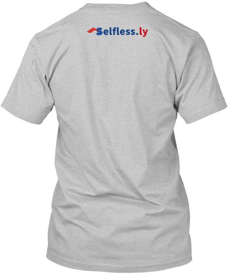 Selfless.Ly Light Heather Grey  T-Shirt Back