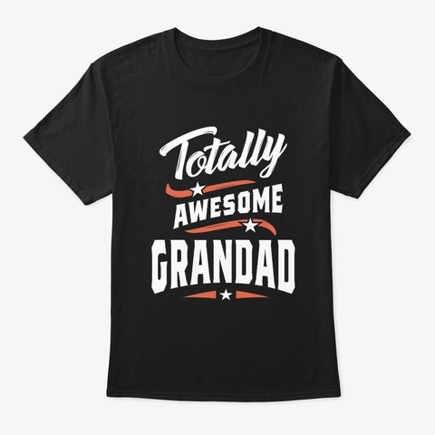 Mens Totally Awesome Grandad Grandpa  Black T-Shirt Front