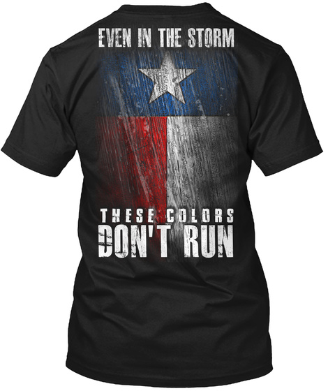 Even In The Storm These Colors Don't Run Black T-Shirt Back