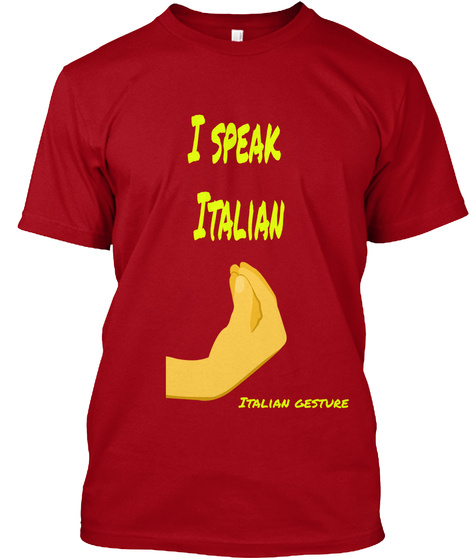 I Speak  Italian Italian Gesture Deep Red T-Shirt Front