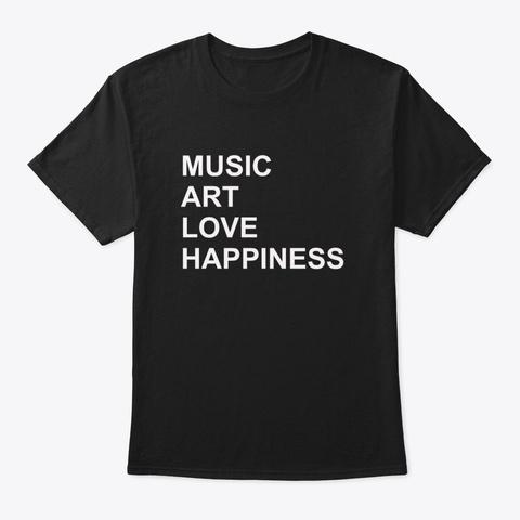 Music Art Love Happiness T Shirts Black T-Shirt Front