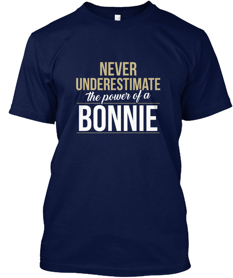 Never Underestimate The Power Of A Bonnie Navy T-Shirt Front