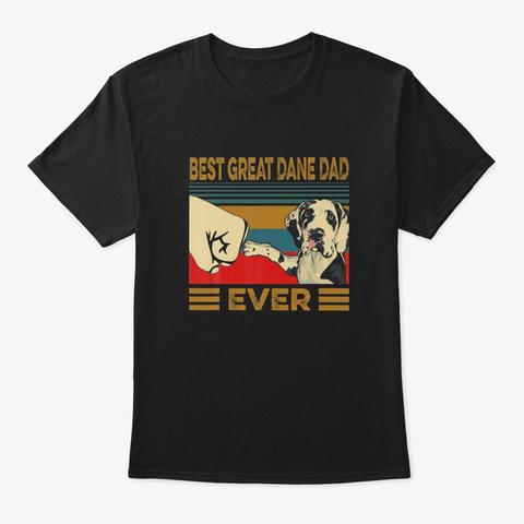 Best Great Dane Dad Ever Black T-Shirt Front