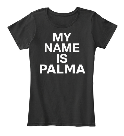 Palma My Name Is... Black T-Shirt Front
