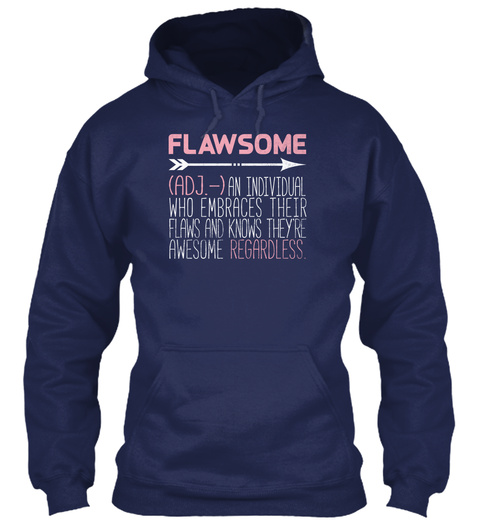 Flawsome (Adj. ) An Individual Who Embraces Their Flaws And Knows They're Awesome Regardless Navy T-Shirt Front