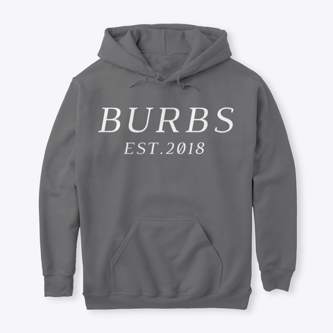 Classic Burbs Hoodie   All Colors Dark Heather T-Shirt Front