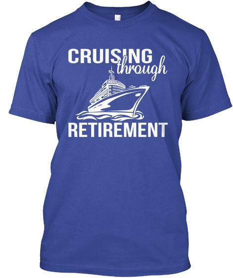 Cruising Through Retirement Deep Royal T-Shirt Front