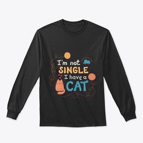 I'm Not Single Black T-Shirt Front
