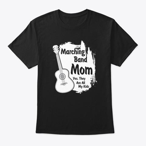 Marching Band Mom  Black T-Shirt Front