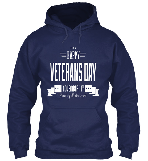 Happy Veterans Day November 11th Honoring All Who Served Navy T-Shirt Front