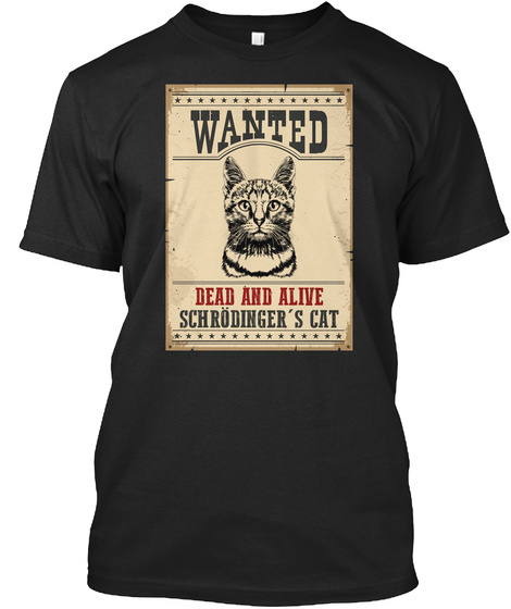 Wanted Dead And Alive Schrodinger's Cat Black T-Shirt Front