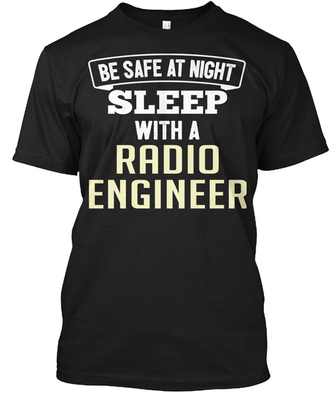 Funny Radio Engineer Office Coworker Job Gift Black T-Shirt Front