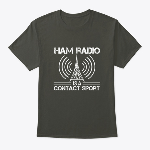 Ham Radio Operator Is Contact Sport Shir Smoke Gray T-Shirt Front