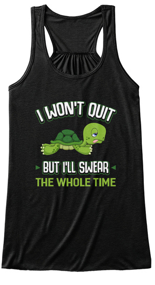 I Won't Quit But I'll Swear The Whole  Time Black Women's Tank Top Front