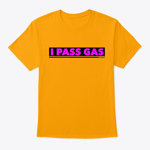 I Pass Gas Cars Gold T-Shirt Front